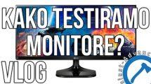Kako testiramo monitore